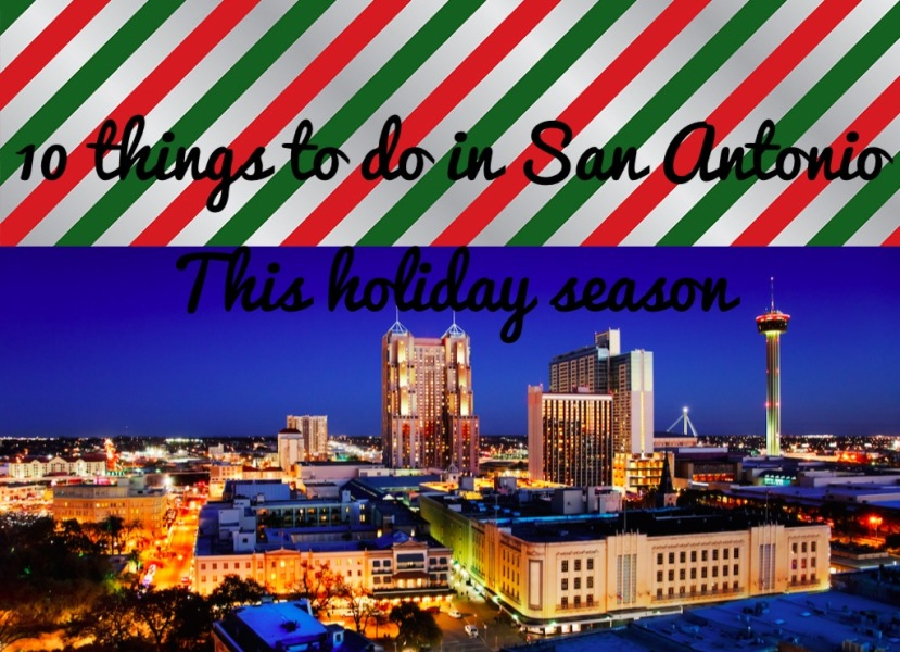 10 Things To Do In San Antonio This Holiday Season